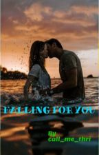 Falling for you by call_me_thri