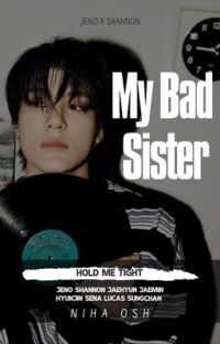 My Bad Sister || Hold Me Tight + Lee Jeno cover