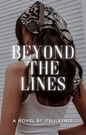 Beyond The Lines by itslilrenee