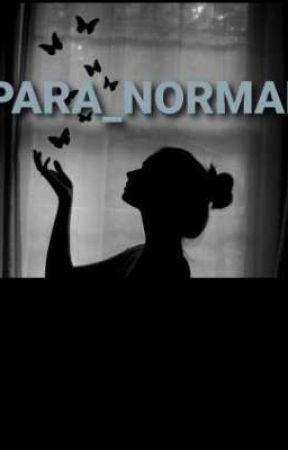PARA-NORMAL by Caseyxwq