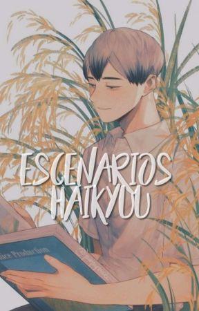 ESCENARIOS HAIKYUU. by BAKIYOOMI