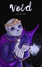 Void [Nightmare X Reader] by LotusdeCeniza