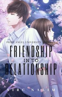 Prime Angel University Series #1 Friendship Into Relationship cover