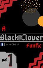 A Black Clover Fanfic | Volume 1 by Dervyworks