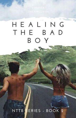 Healing the Bad Boy (NTTB Sequel) by dreamsswim28