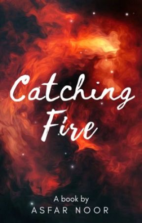 Catching Fire by AsfarNoor