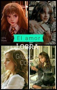 El amor lo logra grandes cosas( Hermione Y Tu) cover