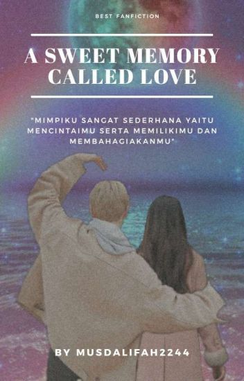 A Sweet Memory Called Love [New Story]