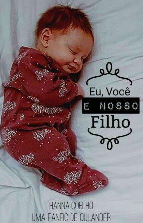 Eu, Você E Nosso Filho by Hanna17Coelho