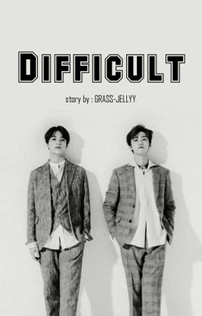 : difficult by GRASS-JELLYY