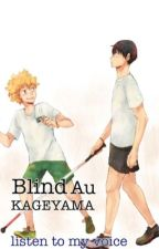 BLIND KAGEYAMA AU - Listen to my Voice by tashiiia