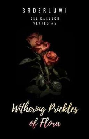 Withering Prickles of Flora (Del Gallego Series #2) by brderluwi