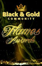 BLACK AND GOLD FLAMES AWARDS (CLOSED) by BGCommunity