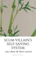 scum villain's self saving system [one-shots & short stories] by melskyfall
