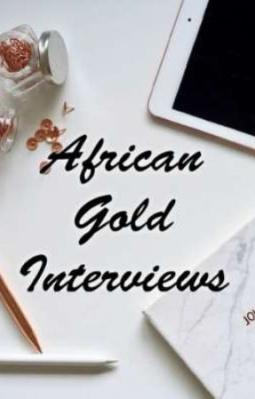 African Gold Interviews by AfricanGoldClub