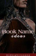Book Name Ideas by midnightrosana