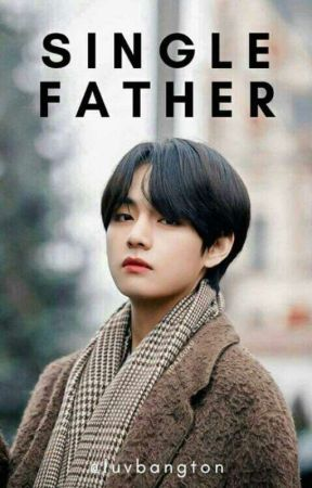 single father[Completed]✔ by luvbangton
