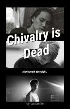 Chivalry is Dead  |  meanie. by caratzenie