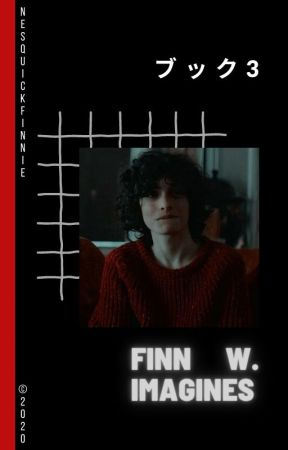 Finn Wolfhard Imagines and Preferences   Book 3 by nesquickfinnie