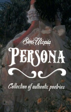 Persona- A Collection Of Poetries  by SimsUtopia