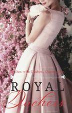 Royal Duchess | BRF Story by nina4401