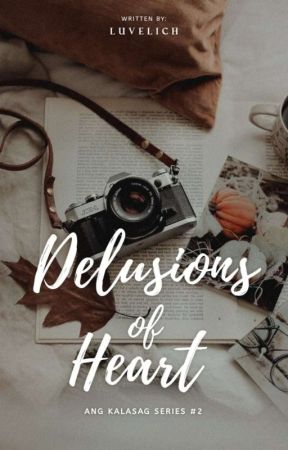 Delusions of Heart (Ang Kalasag Series #2) by luvelich