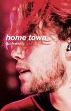 home town • ashton irwin ((currently on hold)) by urfavkiddo