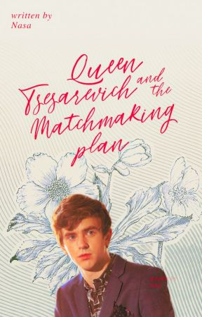 Queen, Tsesarevich, and the Matchmaking Plan by gemeinsch