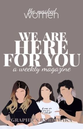 ||we are here for you|| by TheMaskedWomenClub