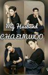 MY HUSBAND 💖 Cha Eunwoo cover