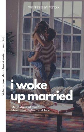 I WOKE UP MARRIED by veyxxx