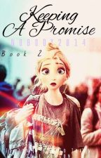 Keeping A Promise (Book 2) (Hiccelsa) EDITED by Nobody2014