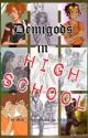 Demigods in High School (Heroes of Olympus Fanfiction) (Complete) by Mad_Eyed_Maddy