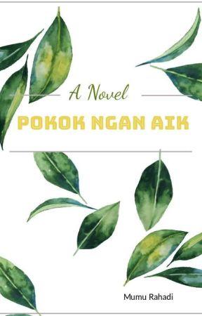 POKOK NGAN AIK by Long_Mumu