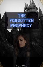 The Forgotten Prophecy [Book 1] by sxsunshine