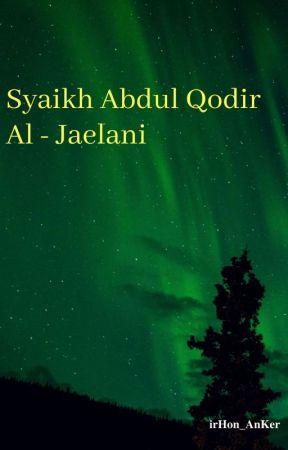 Syaikh Abdul Qodir Al - Jaelani by Part_Ker
