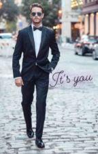 It's you  by Rosetheflower2222
