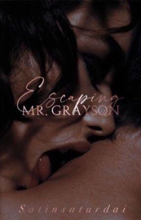 Escaping Mr. Grayson  by satinsaturdai
