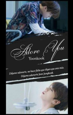 Adore You 💐 ~Yoonkook~ by Pacifyher2001