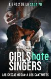 Girls hate singers © [7D libro #2] ✔️ cover