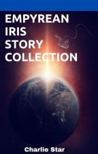 Empyrean Iris Story Collection by starrfallknightrise