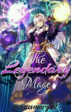 The Legendary Mage by princesmary10