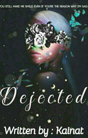Dejected (Short Story) by KainatKhattak2