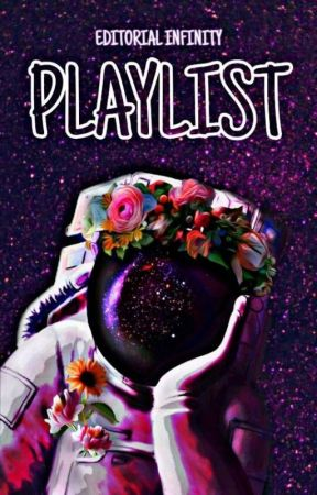 Playlists by Editorial_Infinity