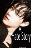 A Hate Story ✔ cover