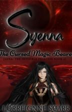 SYENNA: The Cursed Magic Bearer (Book 2) (COMPLETED)  by LorreignneScarr