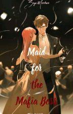 Maid for the Mafia Boss by Tehmterzya