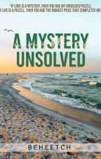 A Mystery Unsolved (Complete) by beheetch