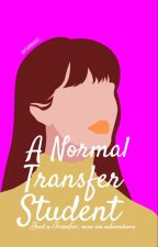 A Normal Transfer Student [Bleach Fanfic] by FarinaOc