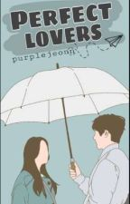 Perfect Lovers (Book 2 of Perfect Haters) by purplejeonn